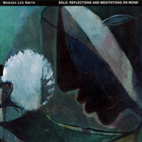 Wadada Leo Smith - Solo: Reflections and Meditations on Monk