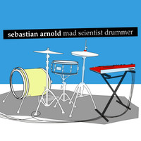 Sebastian Arnold - Mad Scientist Drummer