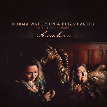 Norma Waterson, Eliza Carthy / The Gift Band - Anchor