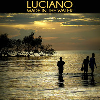 Luciano - Wade in the Water (Afro House Mix)