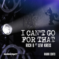 Rich B - I Can't Go for That (Ft. Levi Kreis) (Radio Edit EP)