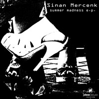 Sinan Mercenk - Summer Madness E.P.