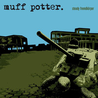 muff potter. - Steady Fremdkörper