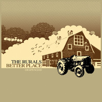 The Rurals - Better Place