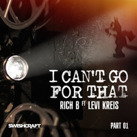 Rich B - I Can't Go for That (Ft. Levi Kreis) (Part One)