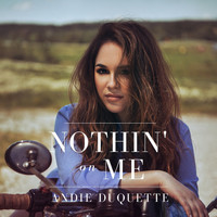 Andie Duquette - Nothin' on Me