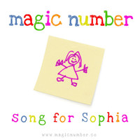 Magic Number - Song for Sophia
