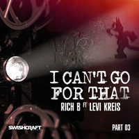 Rich B - I Can't Go for That (Ft. Levi Kreis) (Part Three)