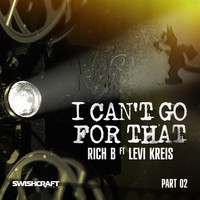 Rich B - I Can't Go for That (Ft. Levi Kreis) (Part Two)