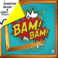 Shadow Blow - Bam! Bam!