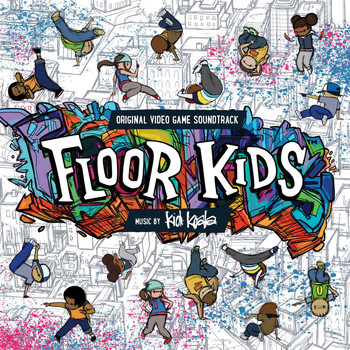 Kid Koala - Floor Kids (Original Video Game Soundtrack)