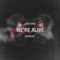 Loco Dice - We're Alive