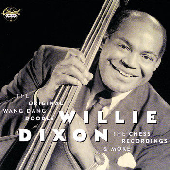 Willie Dixon - The Original Wang Dang Doodle