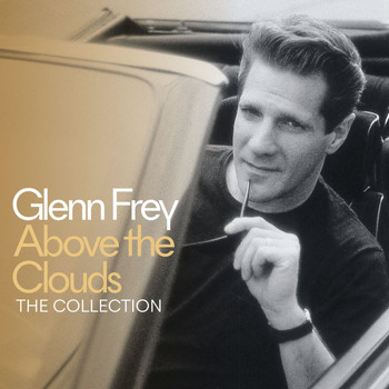 Glenn Frey - Above The Clouds - The Collection (Deluxe)