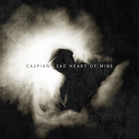 Caspian - Sad Heart of Mine