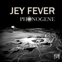 Jey Fever - Phonogene