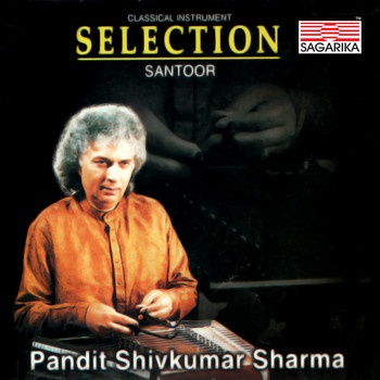 Pandit Shivkumar Sharma - Pandit Shivkumar Sharma - Selection