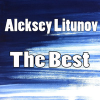 Aleksey Litunov - The Best