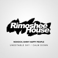 Nohoch, Shiny Happy People - Unestable Sky / Calm Down