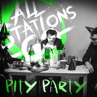 All Stations Go - Pity Party (Explicit)