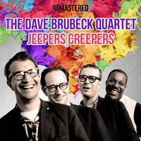 The Dave Brubeck Quartet - Jeepers Creepers (Remastered)