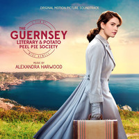 Alexandra Harwood - The Guernsey Literary And Potato Peel Pie Society (Original Motion Picture Soundtrack)
