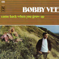 Bobby Vee - Come Back When You Grow Up