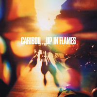 Caribou - Up in Flames (Special Edition)