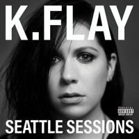 K.Flay - Seattle Sessions (Explicit)