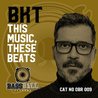 BKT - This Music, These Beats