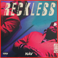 NAV - RECKLESS (Explicit)