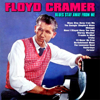 Floyd Cramer - Blues Stay Away From Me