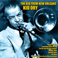 Kid Ory - The Kid From New Orleans