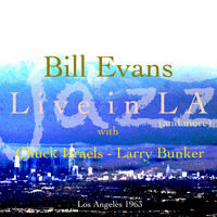 Bill Evans - Live In LA And More