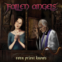 Fallen Angels - Even Priest Knows
