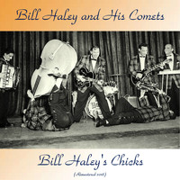 Bill Haley and his Comets - Bill Haley's Chicks (Remastered 2018)