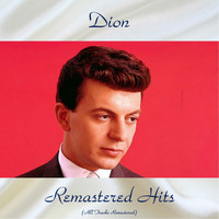 Dion - Remastered Hits (All Tracks Remastered)