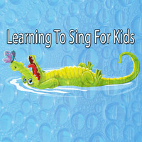 Songs For Children - Learning To Sing For Kids