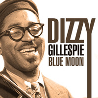 Dizzy Gillespie - Blue Moon