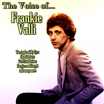 Frankie Valli - The Voice of...
