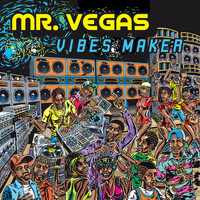 Mr. Vegas - Vibes Maker