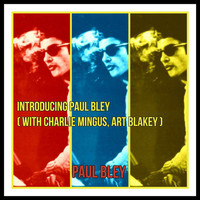 Paul Bley - Introducing Paul Bley (With Charlie Mingus, Art Blakey)