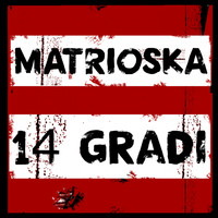 Matrioska - 14 gradi
