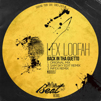 Lex Loofah - Back in Tha Guetto