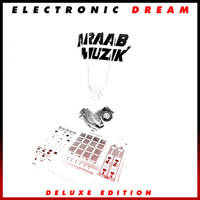 araabMUZIK - Electronic Dream (Deluxe Edition)