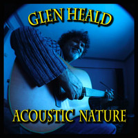 Glen Heald - Acoustic Nature