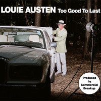 Louie Austen - Too Good to Last EP