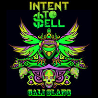 Intent To Sell - Cali Slang