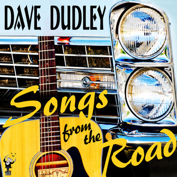 Dave Dudley - Songs from the Road