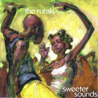 The Rurals - Sweeter Sounds